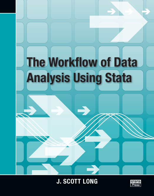 The Workflow of Data Analysis Using Stata by J. Scott Long